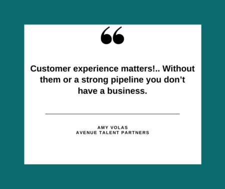 Customer experience matters!.. Without them or a strong pipeline you don't have a business.
